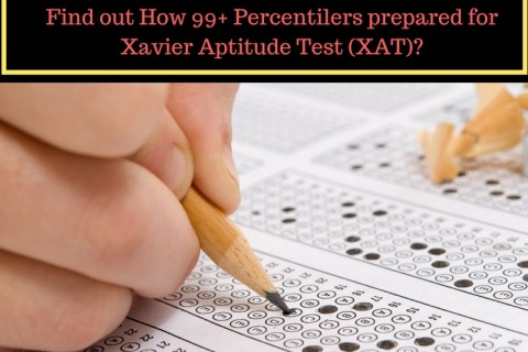 Find out How 99+ Percentilers prepared for Xavier Aptitude Test (XAT) ?