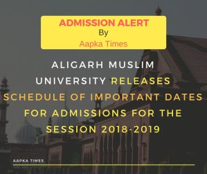 AMU releases schedule of important dates for Admissions for the session 2018-2019