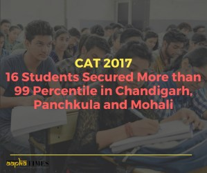 CAT 2017: 16 Students Secured More than 99 Percentile in Chandigarh, Panchkula and Mohali