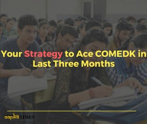 Your Strategy to Ace COMEDK in Last Three Months