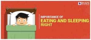 Importance Of Eating And Sleeping Right