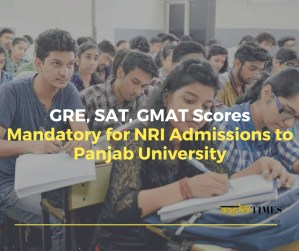 GRE, SAT, GMAT Scores Mandatory for NRI Admissions to Panjab University