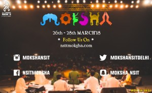 Moksha 2018 :The signature fest of NSIT, will be held from 26th to 28th March 2018