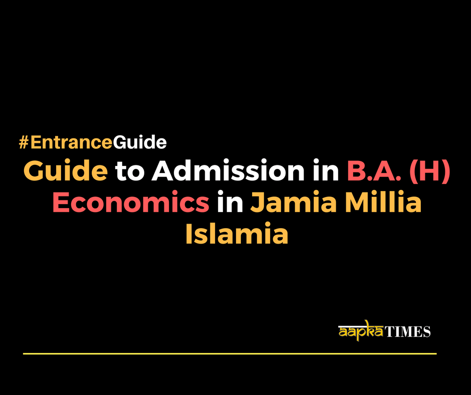 Guide to Admission in B.A. (H) Economics in Jamia Millia Islamia