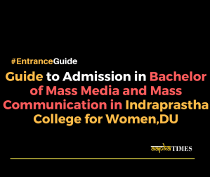Guide to Admission in Bachelor of Mass Media and Mass Communication in Indraprastha College for Women,DU