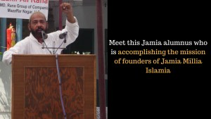 Meet this Jamia alumnus who is accomplishing the mission of founders of Jamia Millia Islamia