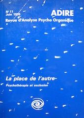 N° 11 – LA PLACE DE L'AUTRE : Psychothérapie et exclusion (1995)