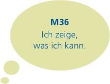 M36: Ich zeige, was ich kann.