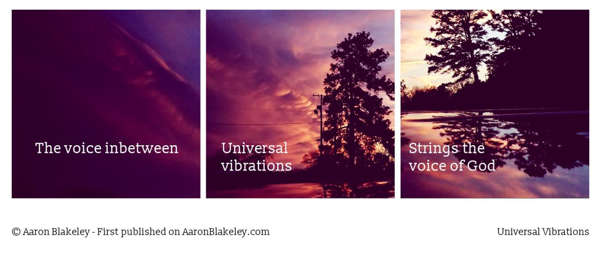 Universal Vibrations - Aaron Blakeley - The Daily Haiku - Writer poet blogger