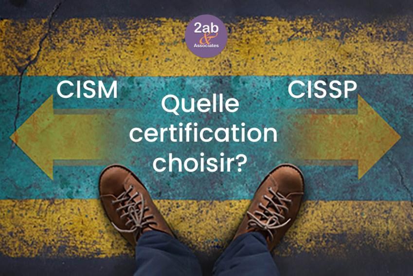 CISM vs CISSP : à l'heure du choix