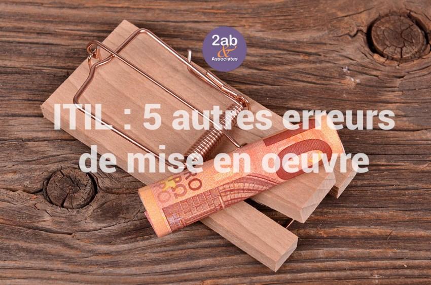 ITIL - 5 autres erreurs de mise en oeuvre