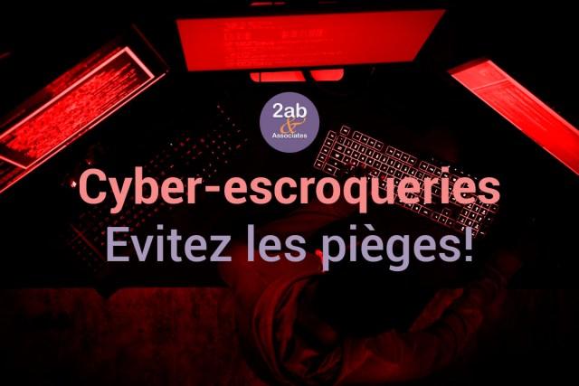 Cyber-escroqueries - Evitez les pièges