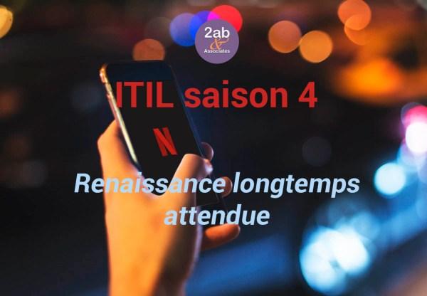 ITIL 4 : nouvelle saison - Rennaissance longtemps attendue
