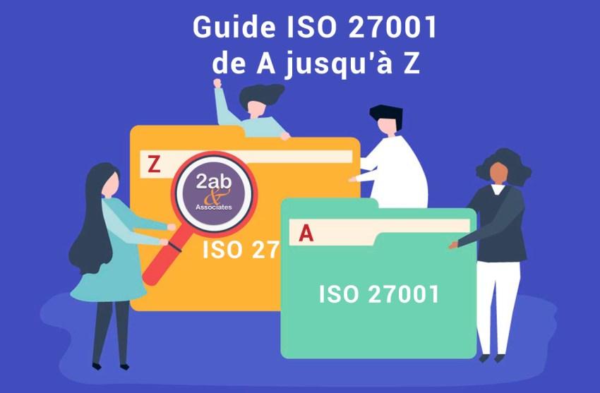Sécurité de l'information - Guide ISO 27001 de A jusqu'à Z