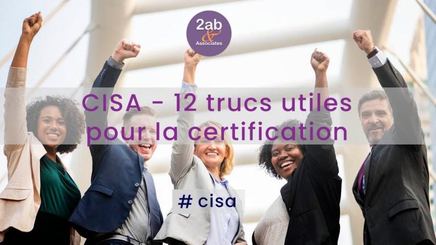 CISA - 12 trucs utiles pour la certification
