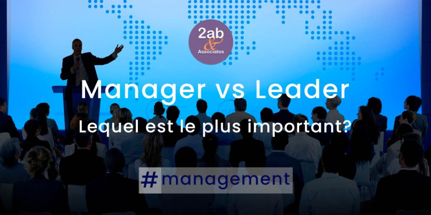Manager vs Leader : lequel est le plus important?