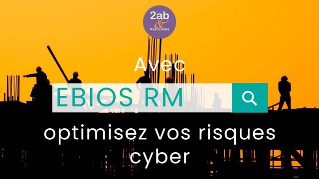 Optimisez vos risques cyber avec EBIOS RM