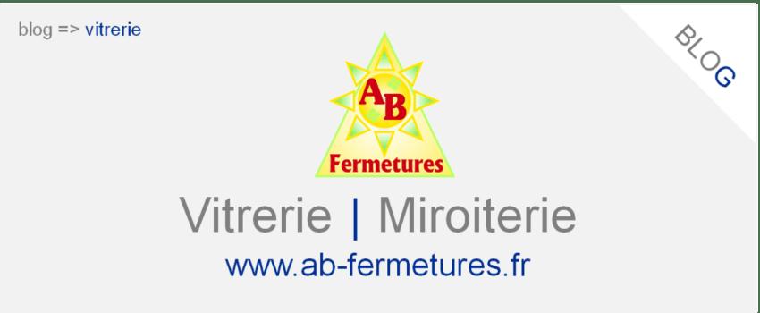 Articles sur la vitrerie et la miroiterie AB Fermetures Le Havre