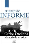 Carlos Orellana - PENÚLTIMO INFORME - Memoria de un exilio