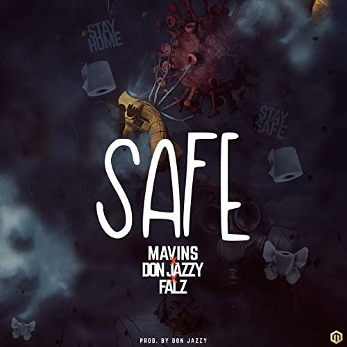 Music: Mavins – Safe Ft. Don Jazzy & Falz