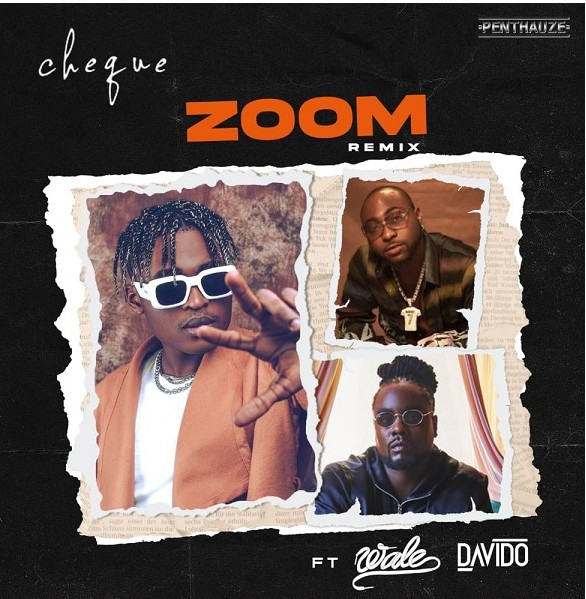 Music: Cheque - Zoom (Remix) ft Davido & Wale