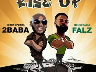 Download Music: Rise Up - 2BaBa Ft Falz