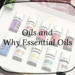 On Oils and Why Essential Oils?