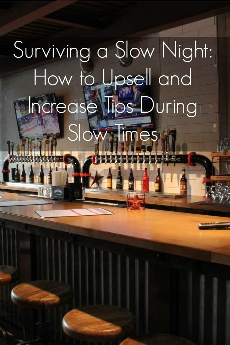 Surviving a Slow Night: How to Upsell and Increase Tips