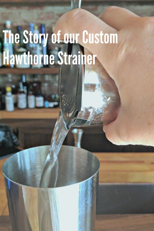 The Story of our Custom Hawthorne Strainer