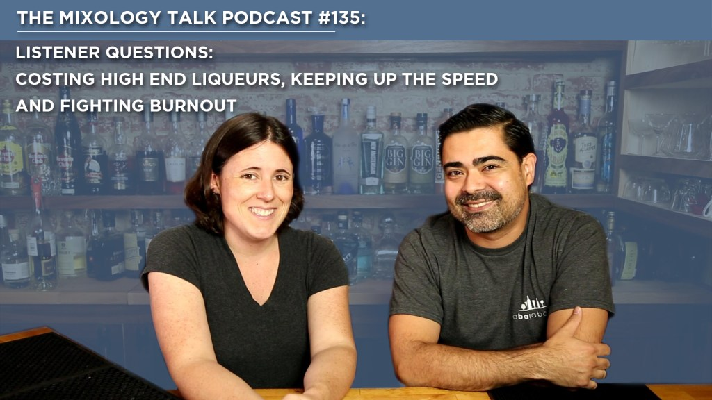 Listener Questions: Costing High end Liqueurs, Keeping up the Speed and Fighting Burnout