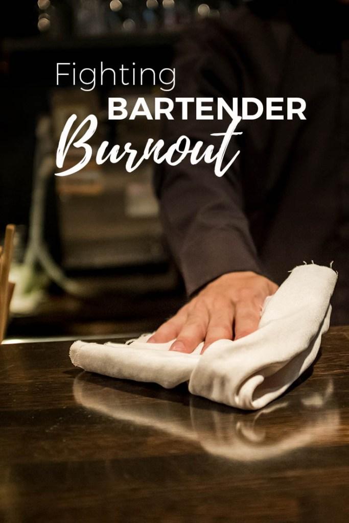 Bartender Burnout: 9 Tips for Getting your Groove Back