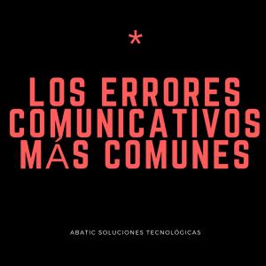 Los errores comunicativos más comunes