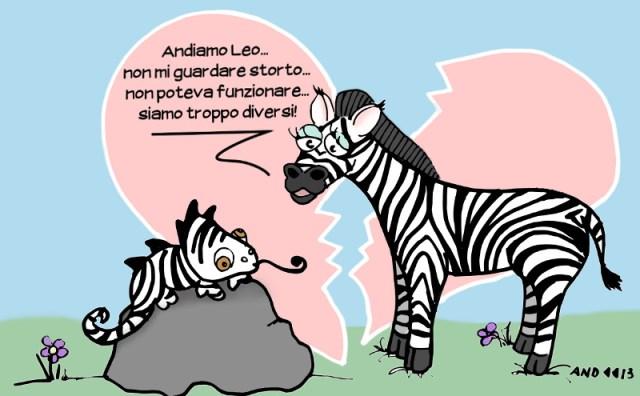 """una zebra dice ad un camaleonte zebrato """"Andiamo Leo, non mi guardare storto... non poteva funzionare... siamo troppo diversi!"""