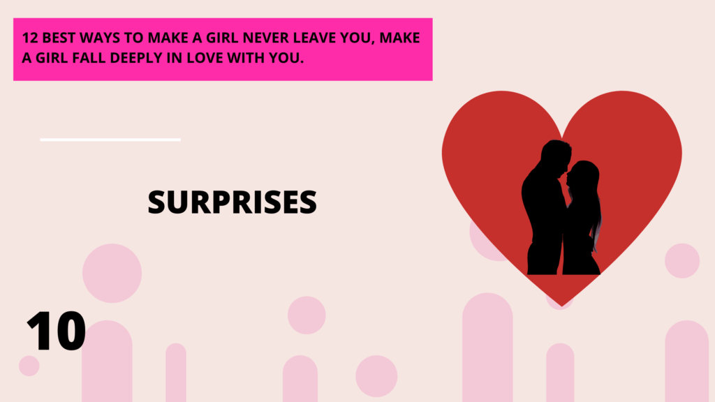 surprises, 12 best ways to make a girl deeply in love with you, she will never leave you. | Abbeylightshow