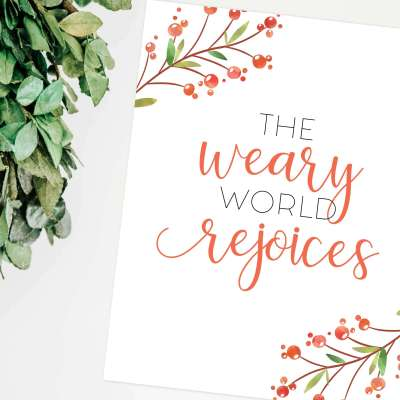 The Weary World Rejoices Christmas Printable