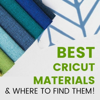 The Best Materials for Cricut Explore and Maker