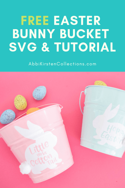 Free Eater Bunny Bucket SVG and tutorial.
