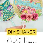 Shaker Cake Topper Tutorial