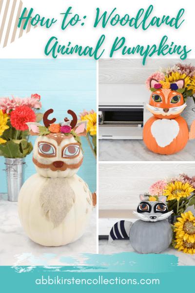 Woodland Animal Pumpkins - No Carve Pumpkin Ideas