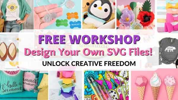 The Magic of SVGs free workshop to learn how to design your own SVG cut files for Cricut or Silhouette cutting machines.