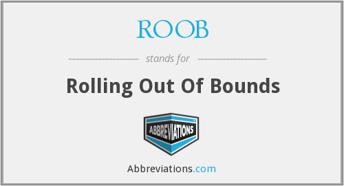 What does ROOB stand for?