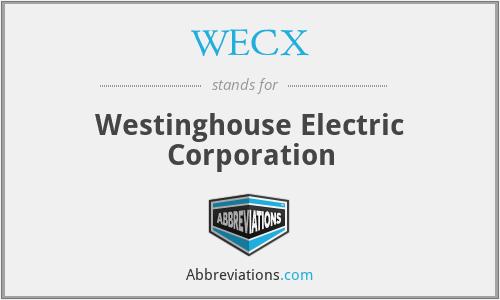 WECX  Westinghouse Electric Corporation