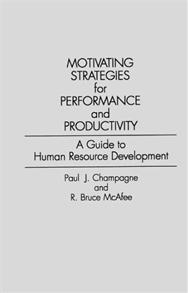 Motivating Strategies for Performance and Productivity by