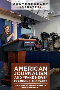 "Image result for American Journalism and ""Fake News"": Examining the Facts"