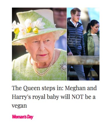"""The title reads """"The Queen intervenes: Meghan and Harry's royal child will NOT be vegan"""""""