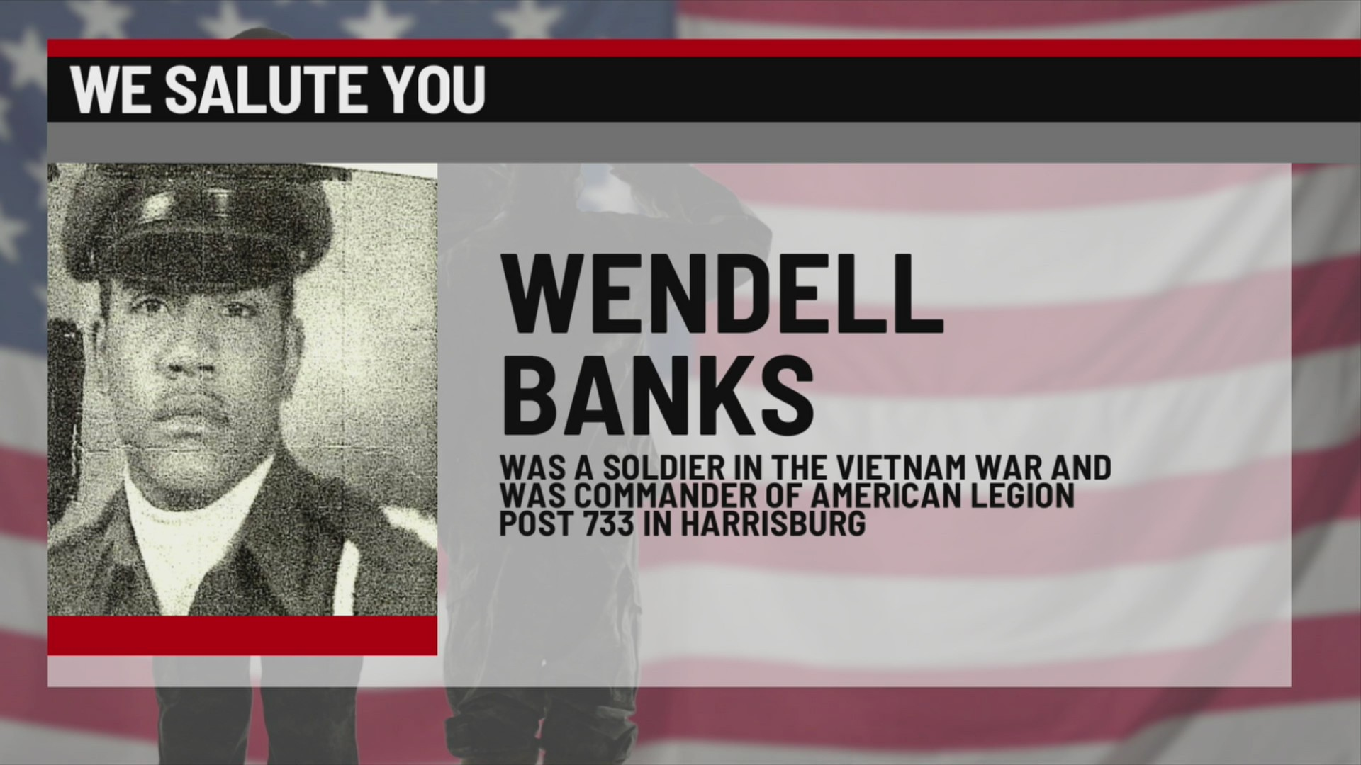 We honor Wendell Banks of Harrisburg