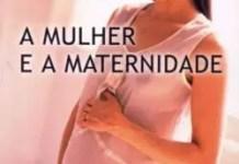 A Mulher e a Maternidade
