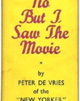 No But I Saw the Movie by Peter De Vries