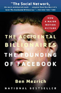 The Accidental Billionaires by Ben Mezrich - became the film The Social Network