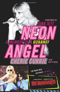 Neon Angel: A Memoir of a Runaway by Cherie Currie